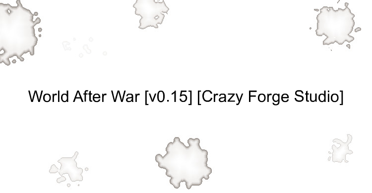 World After War [v0.15] [Crazy Forge Studio]