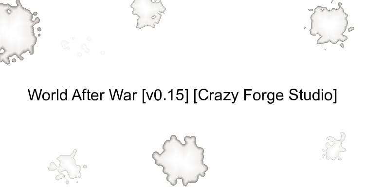 World After War [v0.15] [Crazy Forge Studio]