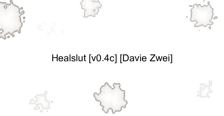 Healslut [v0.4c] [Davie Zwei]