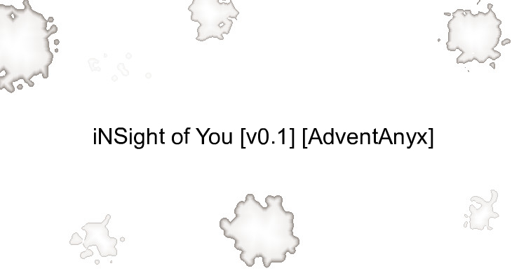 iNSight of You [v0.1] [AdventAnyx]