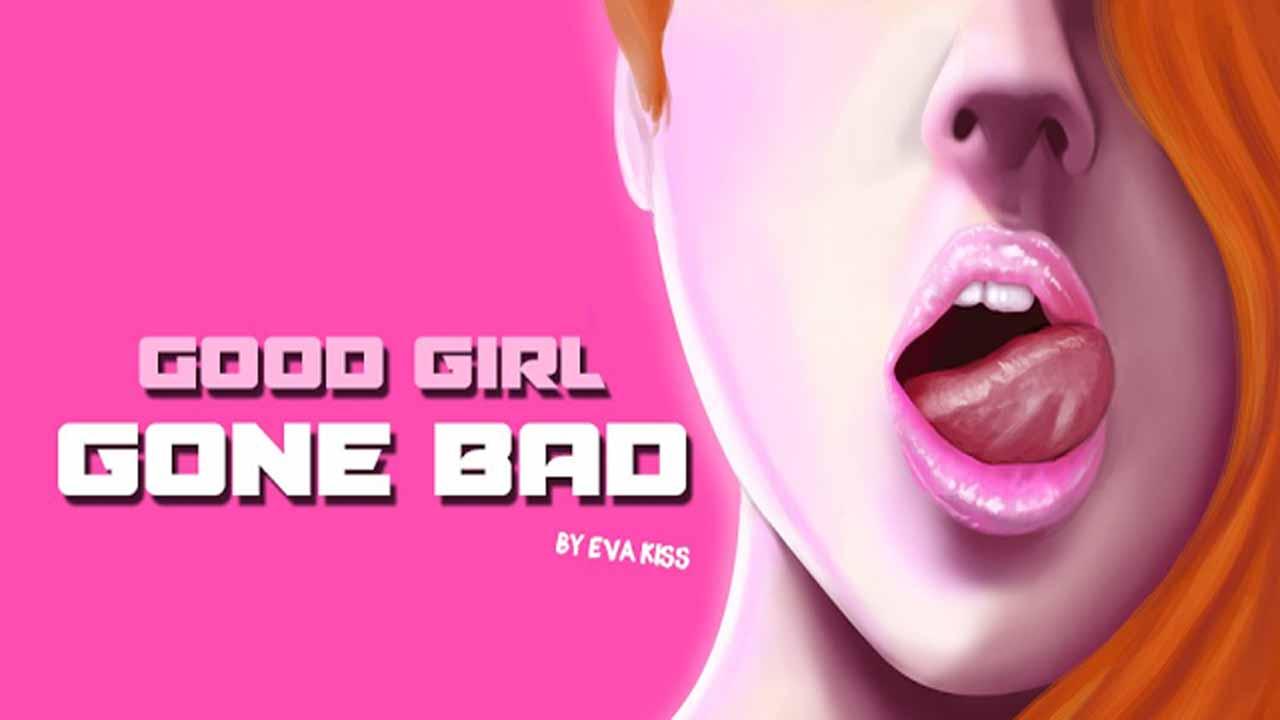 Good Girl Gone Bad [EvaKiss] [Final Version]