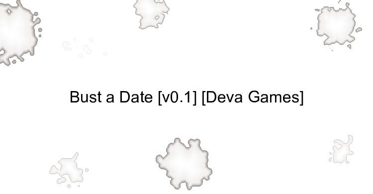 Bust a Date [v0.1] [Deva Games]