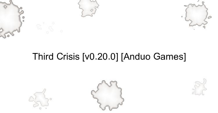 Third Crisis [v0.20.0] [Anduo Games]